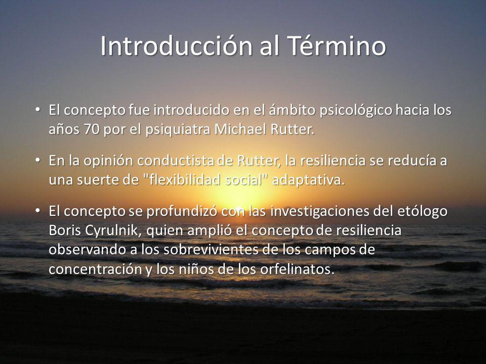 Introducción al Término El concepto fue introducido en el ámbito psicológico hacia los años 70 por el psiquiatra Michael Rutter. El concepto fue intro