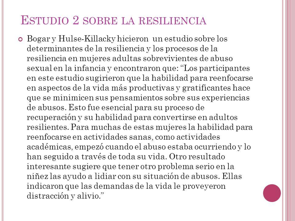 E STUDIO 3 SOBRE LA RESILIENCIA Norris y Stevens hicieron un estudio sobre la resiliencia de la comunidad y la intervención después de un trauma masivo y concluyó que: En casos de traumas masivos es necesaria una resiliencia de la comunidad para sobreponerse.