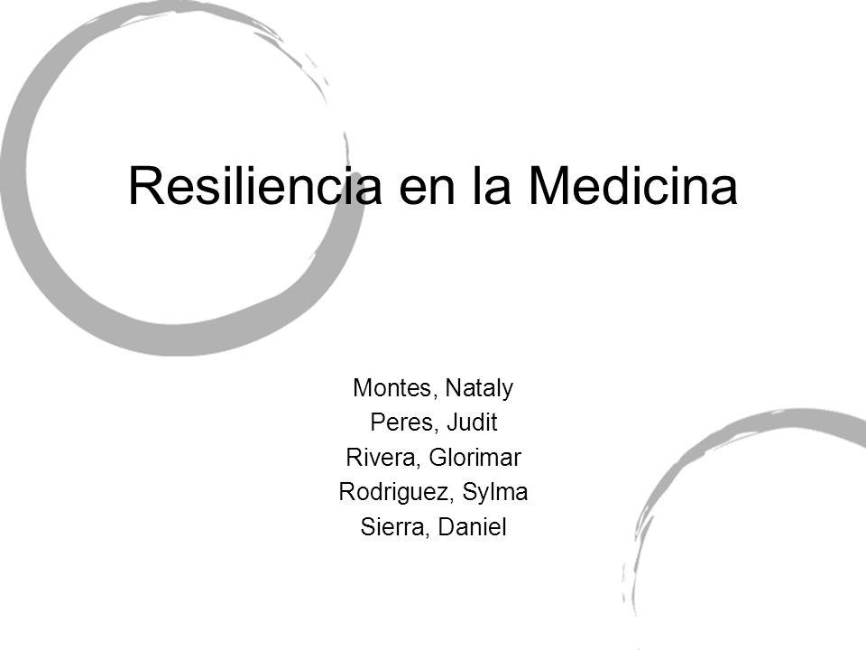 Resiliencia en la Medicina Montes, Nataly Peres, Judit Rivera, Glorimar Rodriguez, Sylma Sierra, Daniel