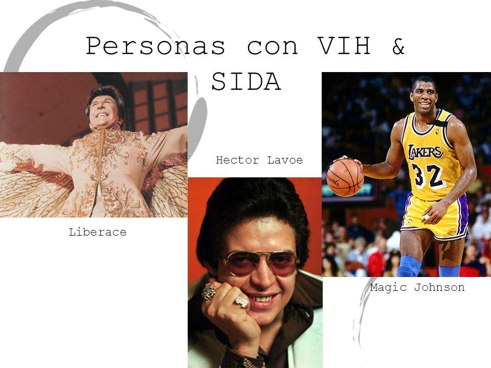 Personas con VIH & SIDA Liberace Hector Lavoe Magic Johnson