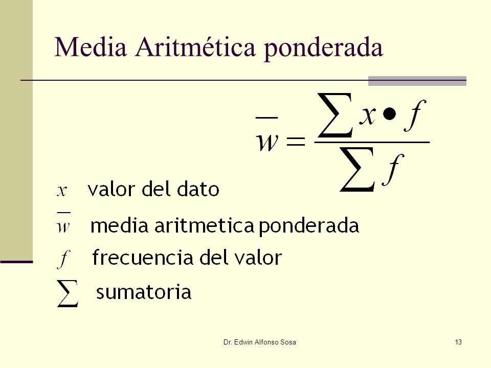 Dr. Edwin Alfonso Sosa13 Media Aritmética ponderada