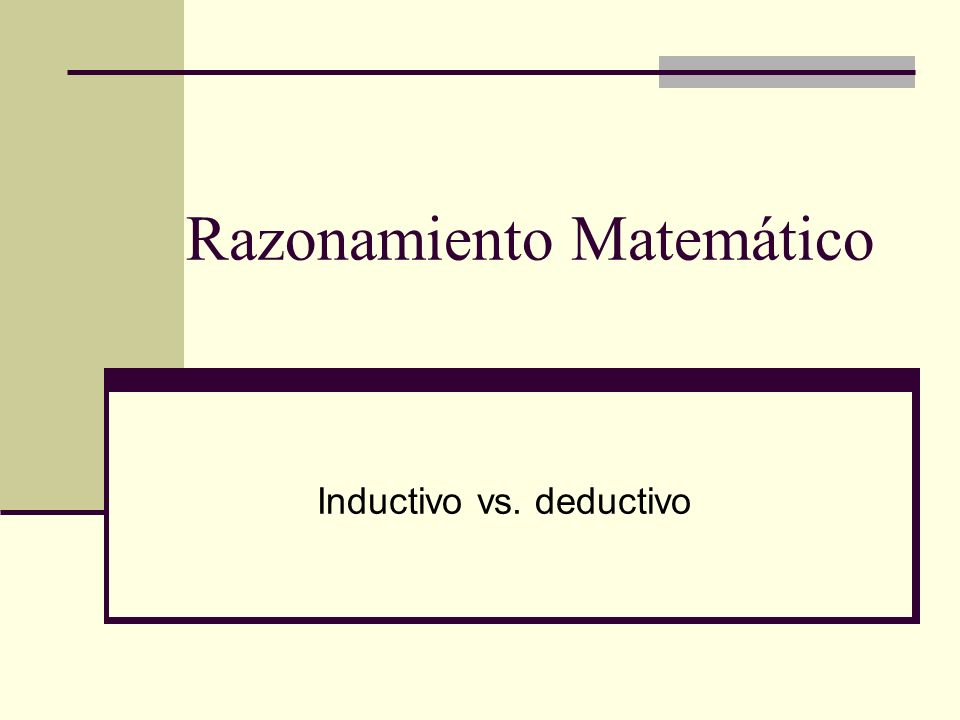 Razonamiento Matemático Inductivo vs. deductivo