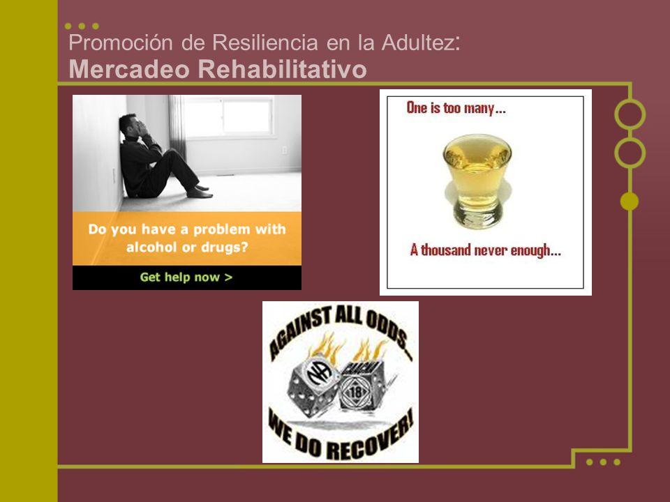 Promoción de Resiliencia en la Adultez : Mercadeo Rehabilitativo