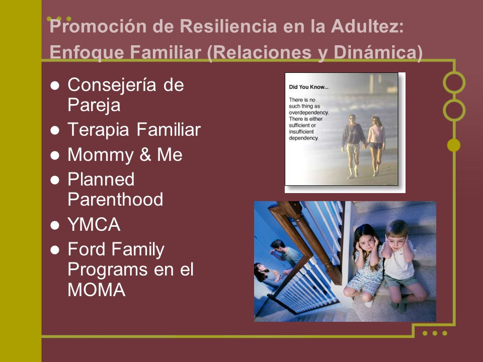 Promoción de Resiliencia en la Adultez: Enfoque Familiar (Relaciones y Dinámica) Consejería de Pareja Terapia Familiar Mommy & Me Planned Parenthood YMCA Ford Family Programs en el MOMA