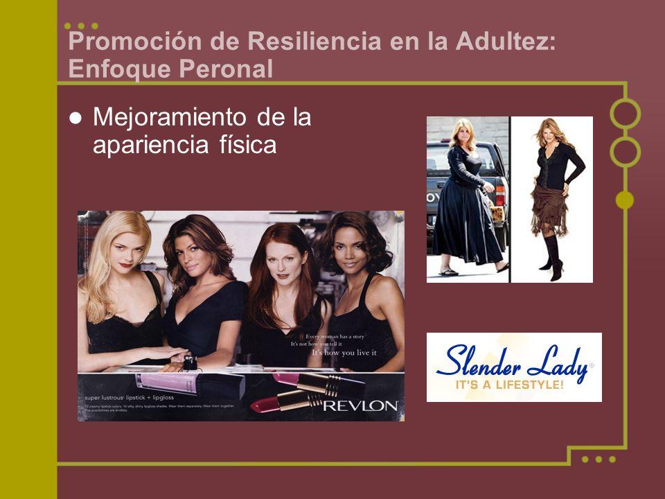 Promoción de Resiliencia en la Adultez: Enfoque Peronal Mejoramiento de la apariencia física