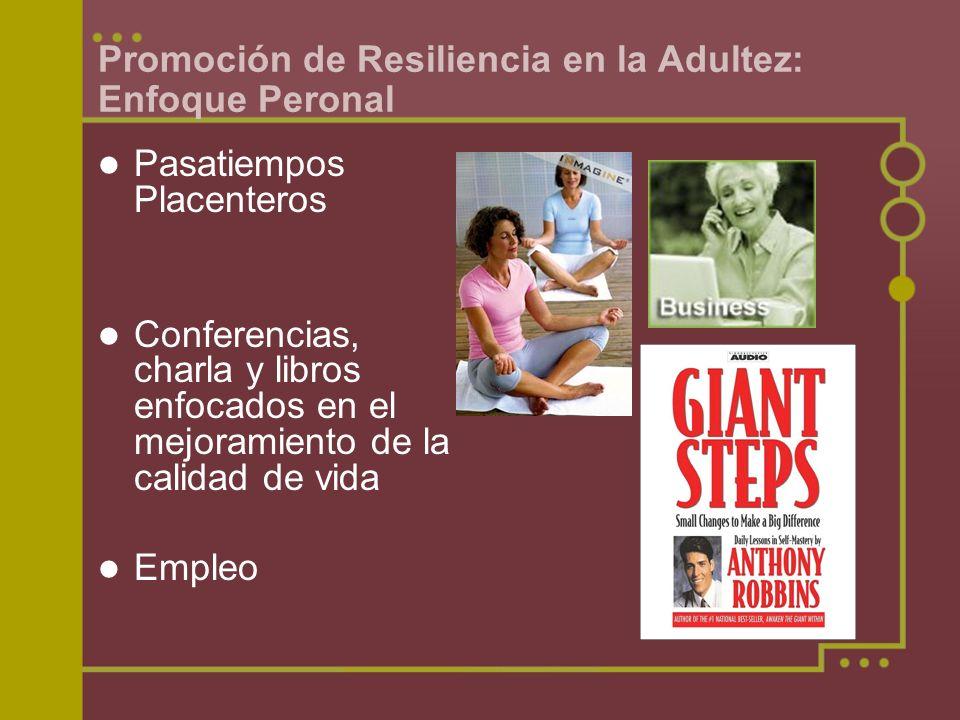 Promoción de Resiliencia en la Adultez: Enfoque Peronal Pasatiempos Placenteros Conferencias, charla y libros enfocados en el mejoramiento de la calid