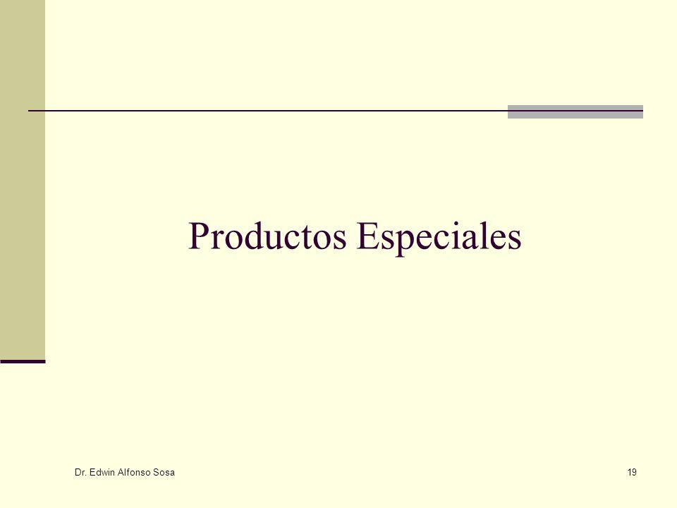 Dr. Edwin Alfonso Sosa 19 Productos Especiales