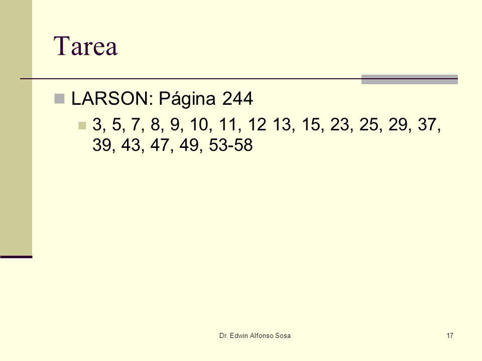 Dr. Edwin Alfonso Sosa17 Tarea LARSON: Página 244 3, 5, 7, 8, 9, 10, 11, 12 13, 15, 23, 25, 29, 37, 39, 43, 47, 49, 53-58