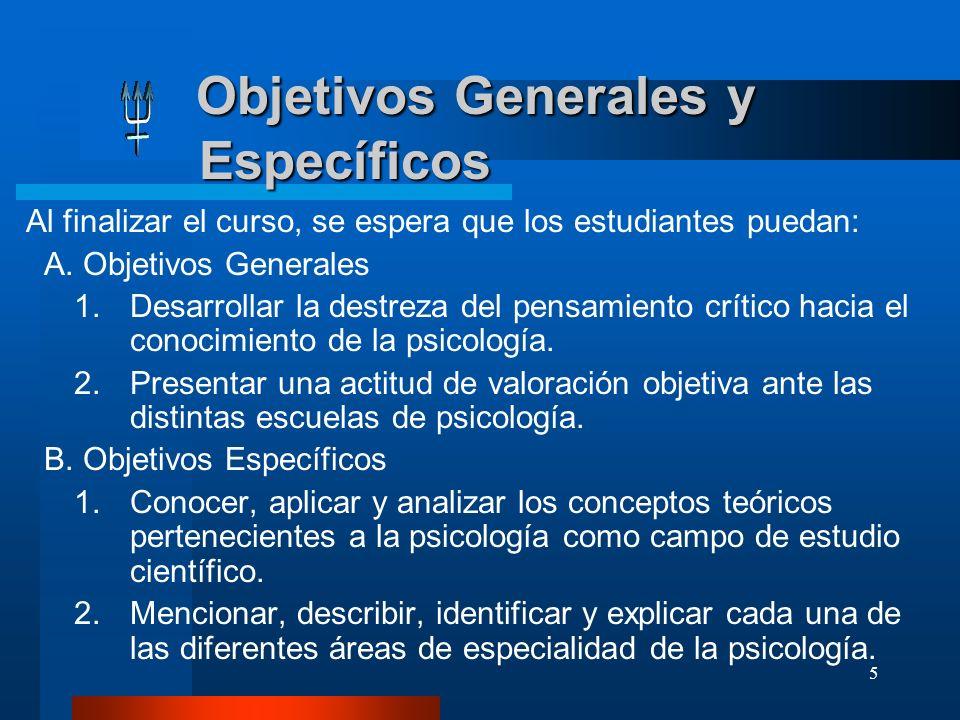 5 Objetivos Generales y Específicos Objetivos Generales y Específicos Al finalizar el curso, se espera que los estudiantes puedan: A. Objetivos Genera