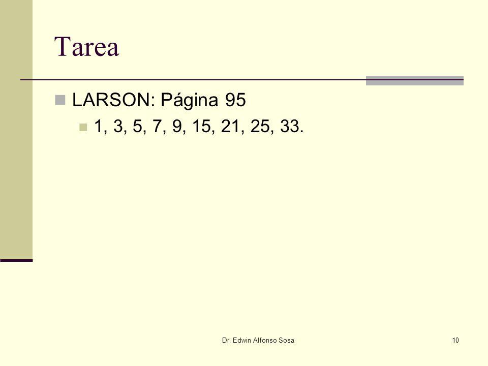 Dr. Edwin Alfonso Sosa10 Tarea LARSON: Página 95 1, 3, 5, 7, 9, 15, 21, 25, 33.