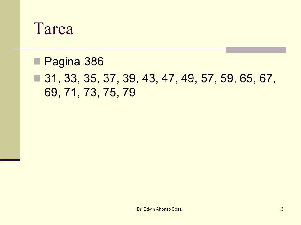 Dr. Edwin Alfonso Sosa13 Tarea Pagina 386 31, 33, 35, 37, 39, 43, 47, 49, 57, 59, 65, 67, 69, 71, 73, 75, 79
