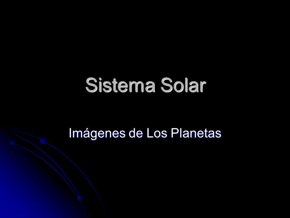 Sistema Solar Imágenes de Los Planetas