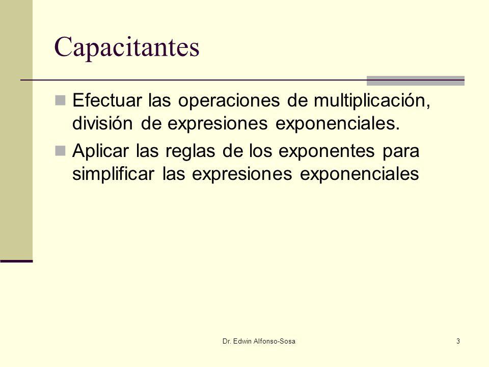 Dr.Edwin Alfonso-Sosa4 ¿Que es una expresión exponencial.
