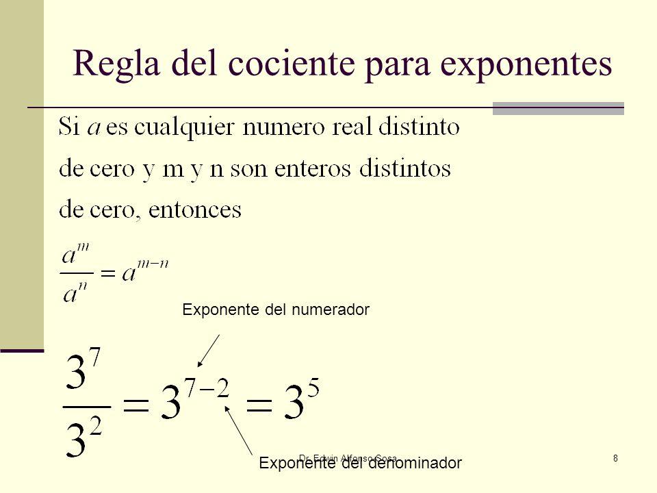 Dr. Edwin Alfonso-Sosa9 Cociente de exponentes