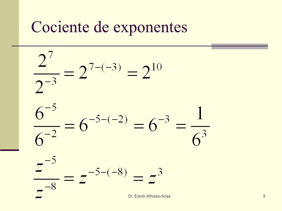 Dr. Edwin Alfonso-Sosa10 Exponente Cero