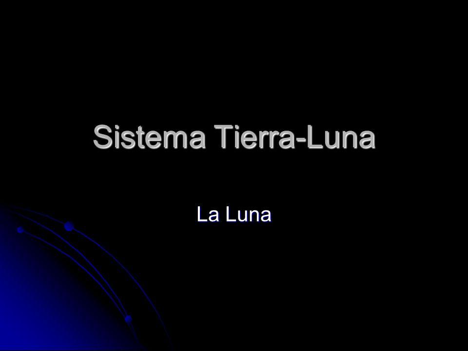 Sistema Tierra-Luna La Luna