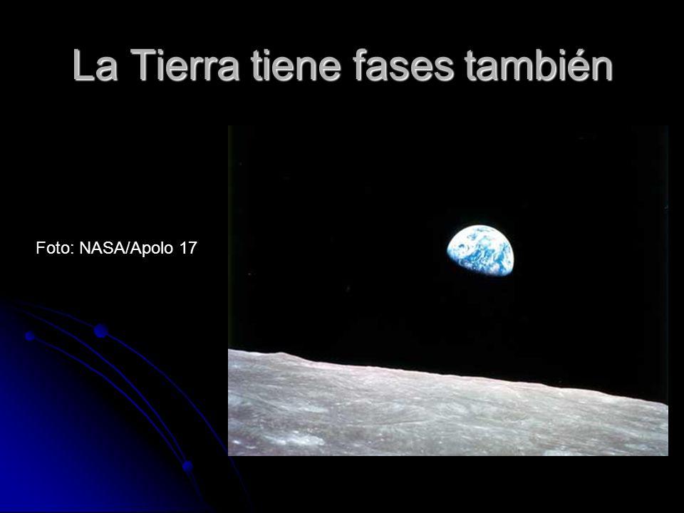 La Tierra tiene fases también Foto: NASA/Apolo 17