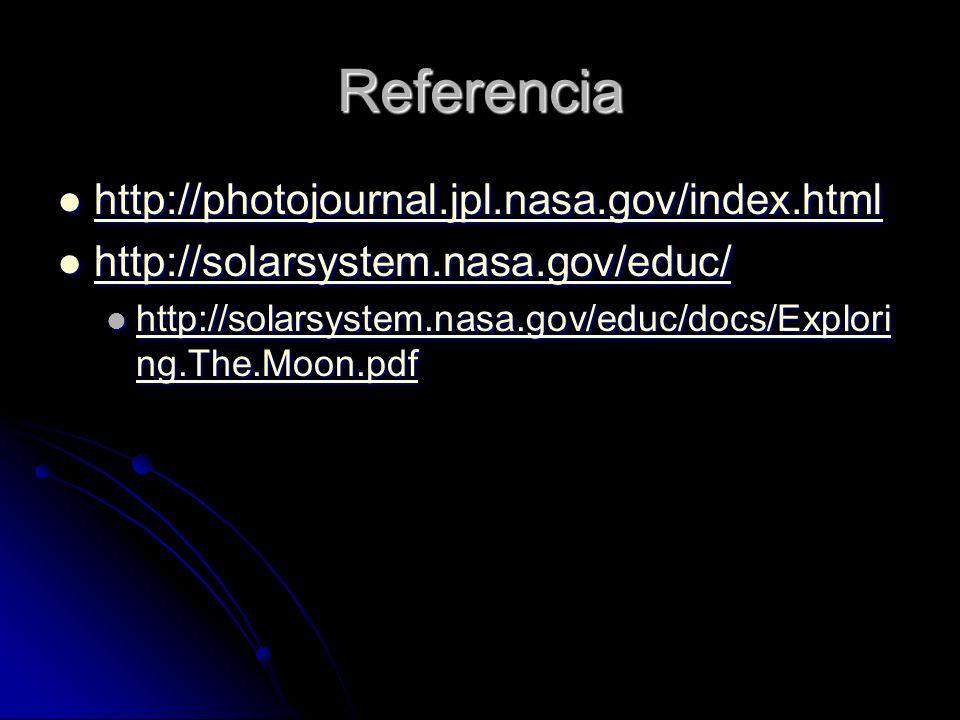 Referencia http://photojournal.jpl.nasa.gov/index.html http://photojournal.jpl.nasa.gov/index.html http://photojournal.jpl.nasa.gov/index.html http://