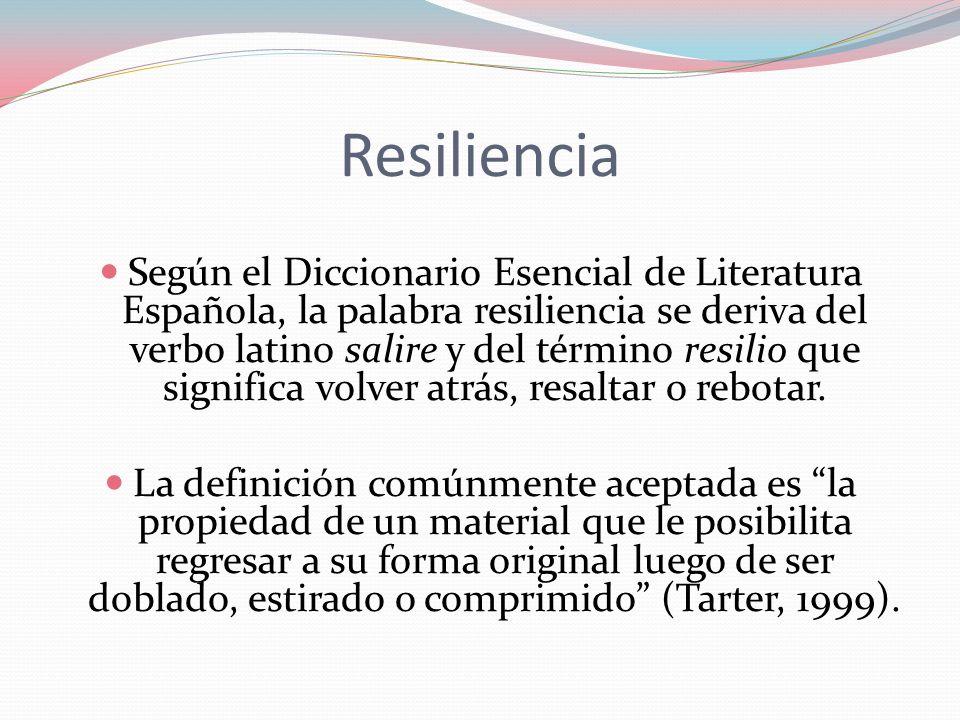 Resiliencia Según el Diccionario Esencial de Literatura Española, la palabra resiliencia se deriva del verbo latino salire y del término resilio que s