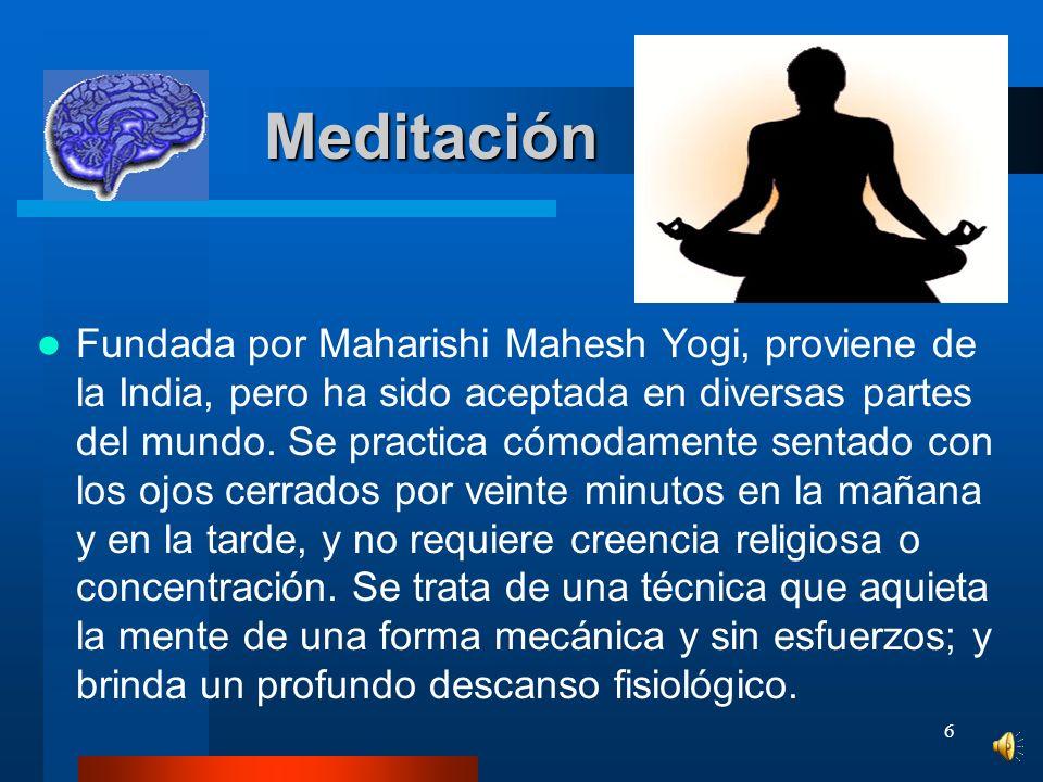 6 Meditación Meditación Fundada por Maharishi Mahesh Yogi, proviene de la India, pero ha sido aceptada en diversas partes del mundo.