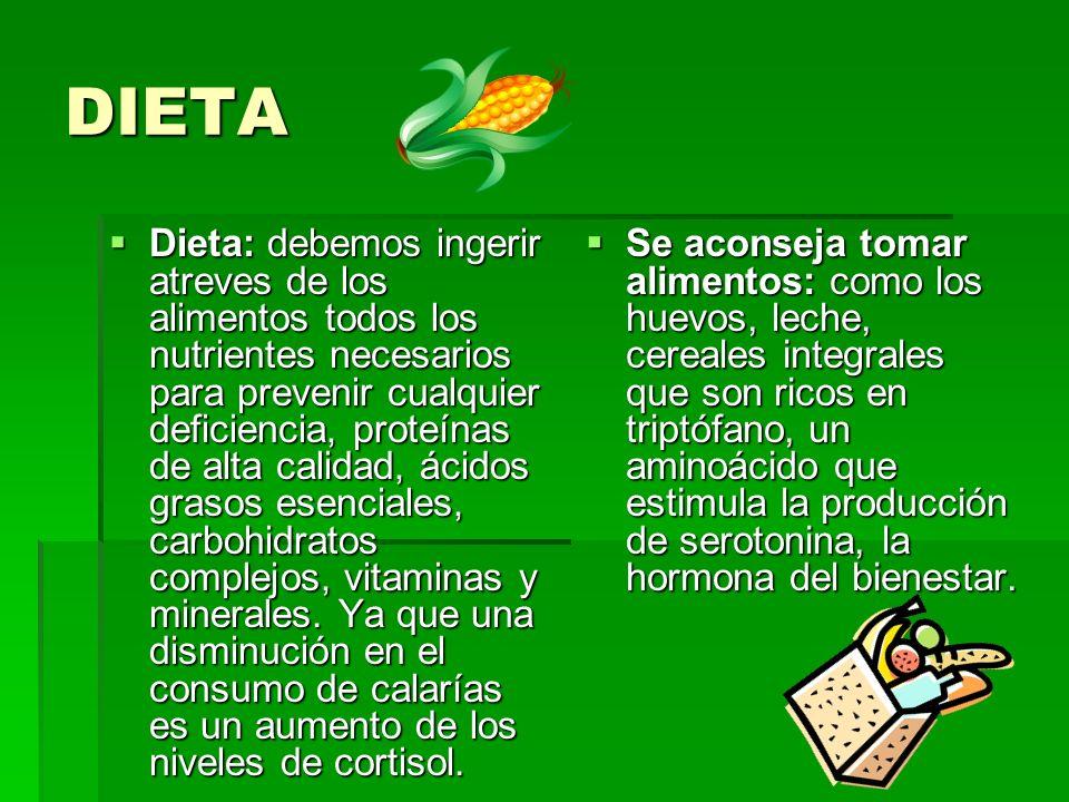 DIETA Dieta: debemos ingerir atreves de los alimentos todos los nutrientes necesarios para prevenir cualquier deficiencia, proteínas de alta calidad,