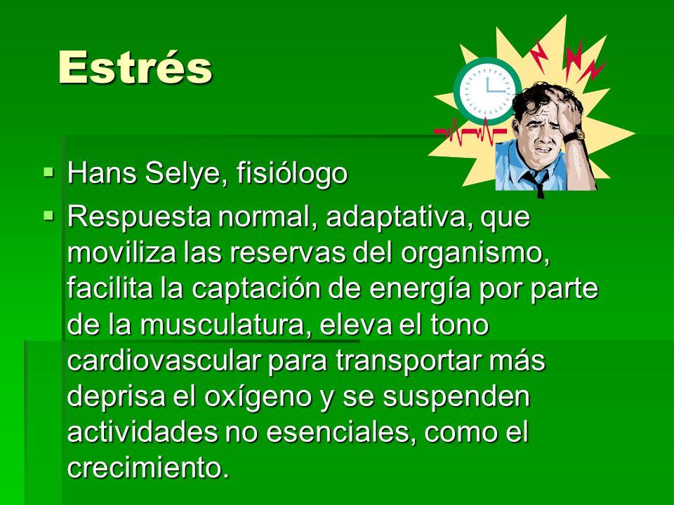 Estrés Hans Selye, fisiólogo Hans Selye, fisiólogo Respuesta normal, adaptativa, que moviliza las reservas del organismo, facilita la captación de ene