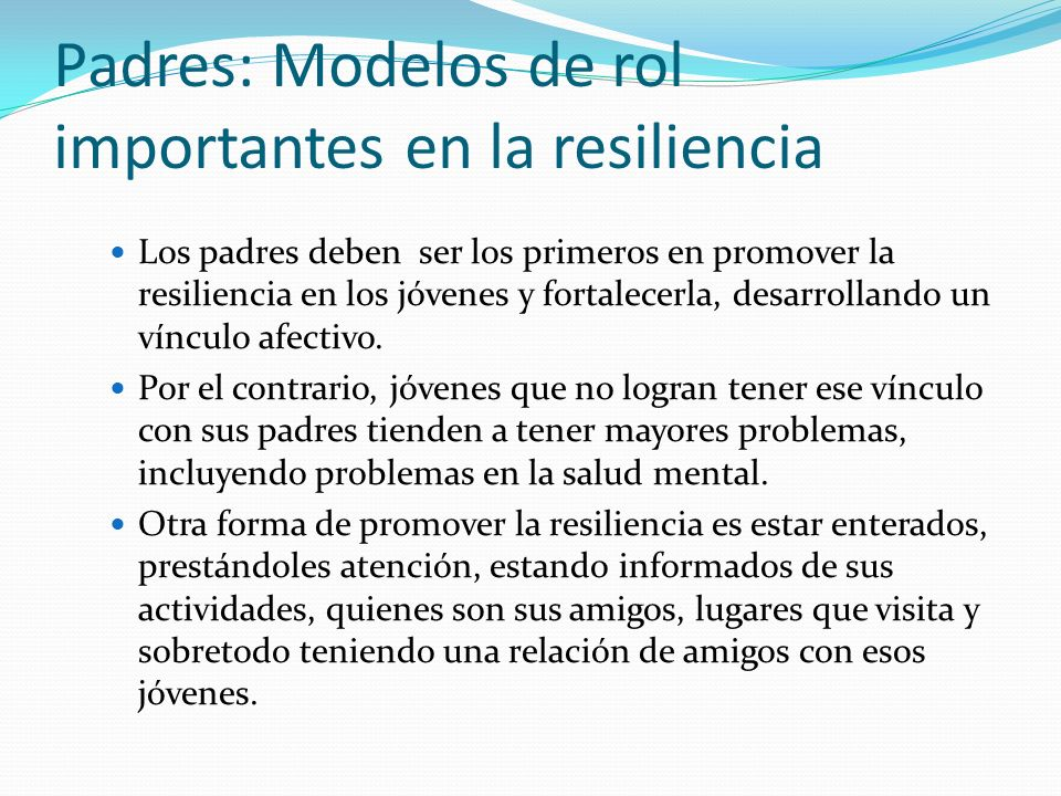 El adolescente tiende a construir concientemente su propia resiliencia. El adolescente debe de lograr desarrollar al máximo sus características resili