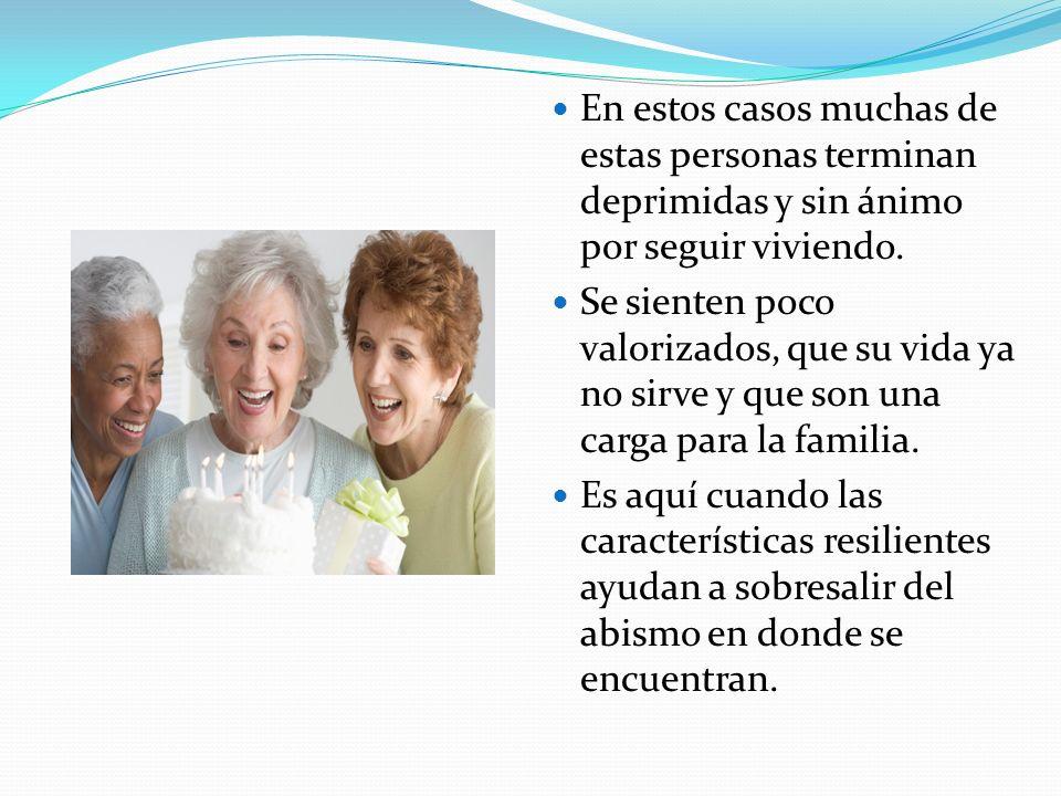 Resiliencia en Ancianos Los ancianos también presentan o pueden presentar características resilientes. Debido a la globalización, las empresas comenza