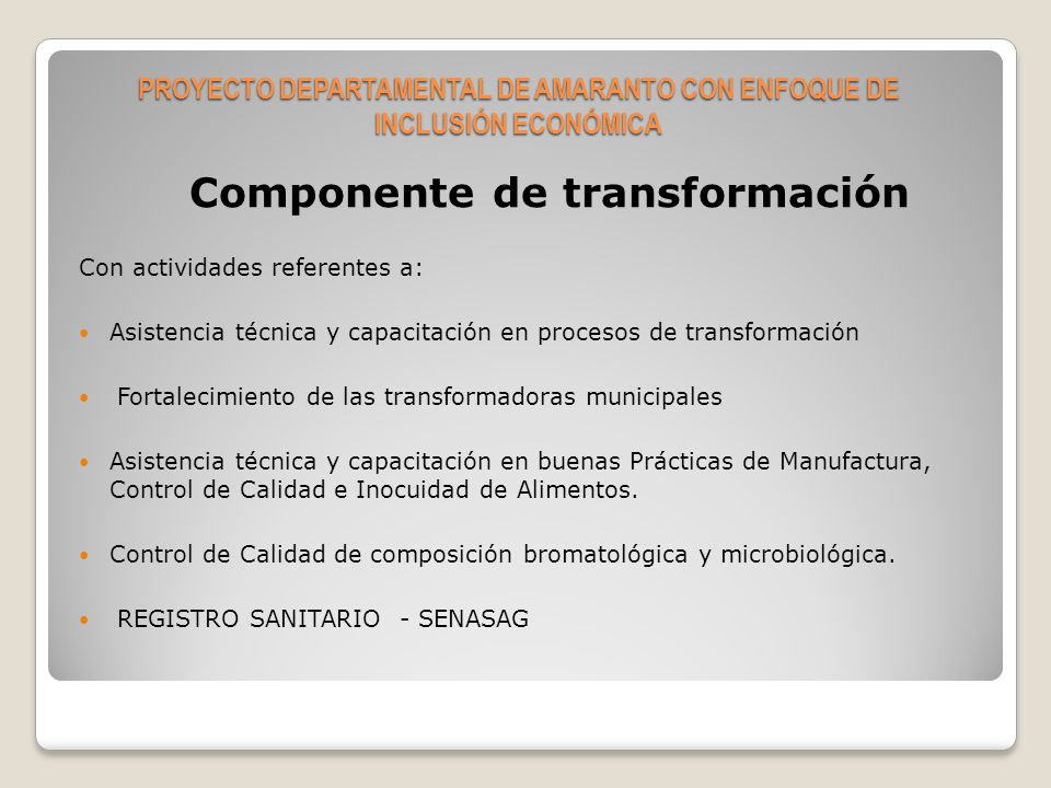 Componente de mercadeo Mapa de comercialización de derivados de amaranto AMA RAN TO EN GRA NO HARINA HARINA HOJUELAS API REFRESCO BARRAS GALLETAS TOSTADO PROYECTO DEPARTAMENTAL DE AMARANTO CON ENFOQUE DE INCLUSIÓN ECONÓMICA