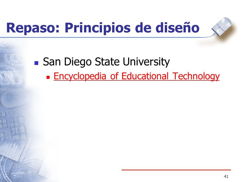 41 Repaso: Principios de diseño San Diego State University Encyclopedia of Educational Technology