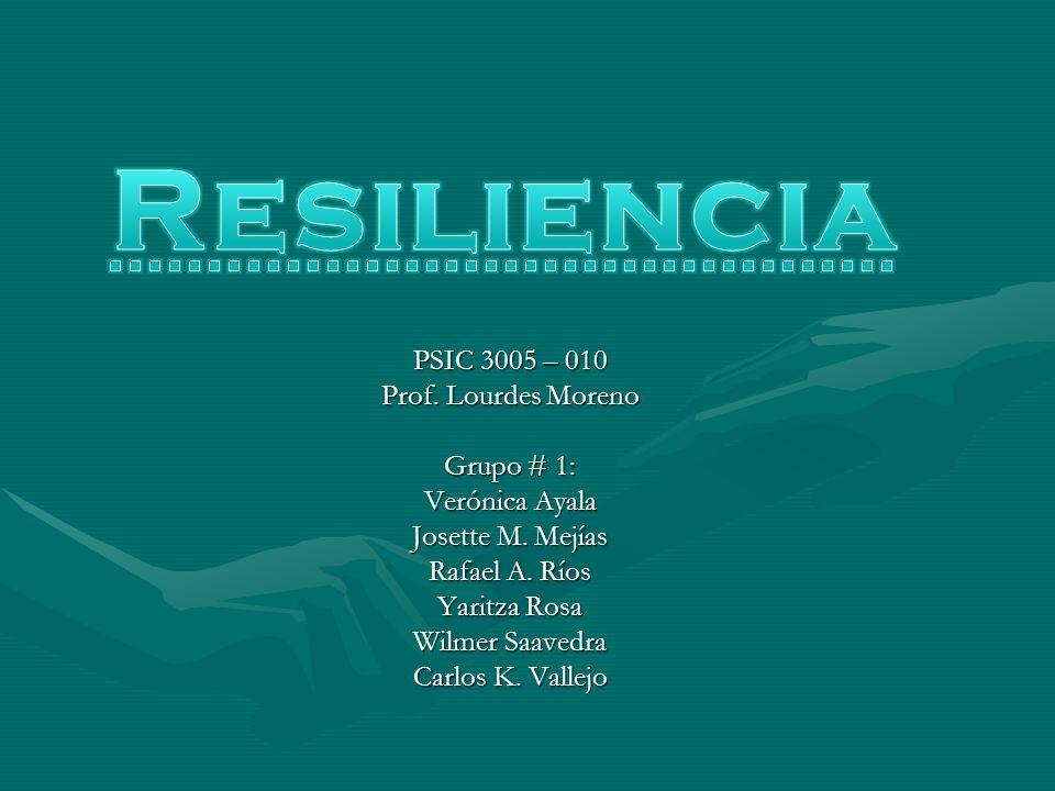 PSIC 3005 – 010 Prof. Lourdes Moreno Grupo # 1: Verónica Ayala Josette M. Mejías Rafael A. Ríos Yaritza Rosa Wilmer Saavedra Carlos K. Vallejo