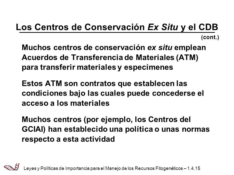 Los Centros de Conservación Ex Situ y el CDB Muchos centros de conservación ex situ emplean Acuerdos de Transferencia de Materiales (ATM) para transfe