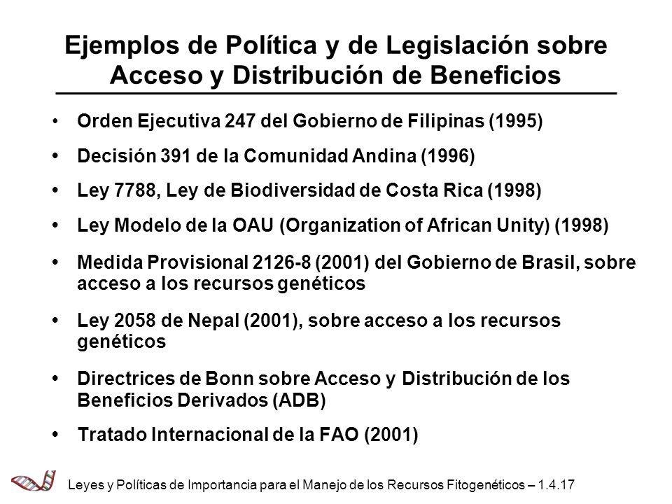 Ejemplos de Política y de Legislación sobre Acceso y Distribución de Beneficios Orden Ejecutiva 247 del Gobierno de Filipinas (1995) Decisión 391 de l