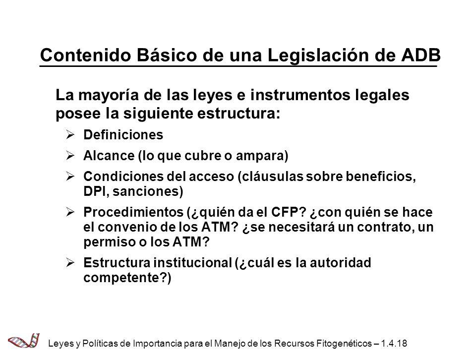 Contenido Básico de una Legislación de ADB La mayoría de las leyes e instrumentos legales posee la siguiente estructura: Definiciones Alcance (lo que