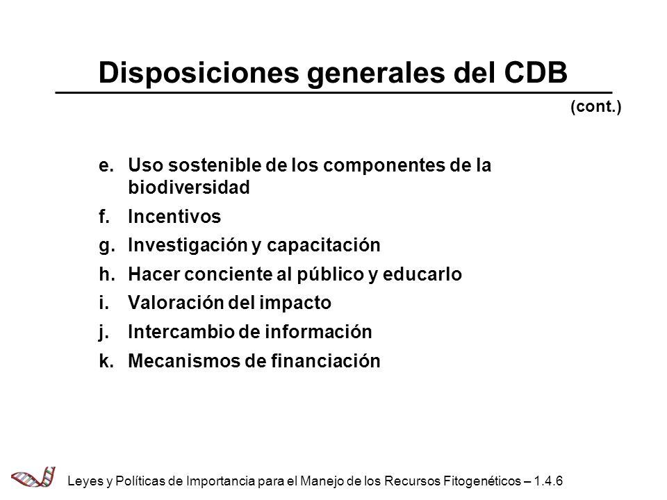 Disposiciones generales del CDB e.Uso sostenible de los componentes de la biodiversidad f.Incentivos g.Investigación y capacitación h.Hacer conciente