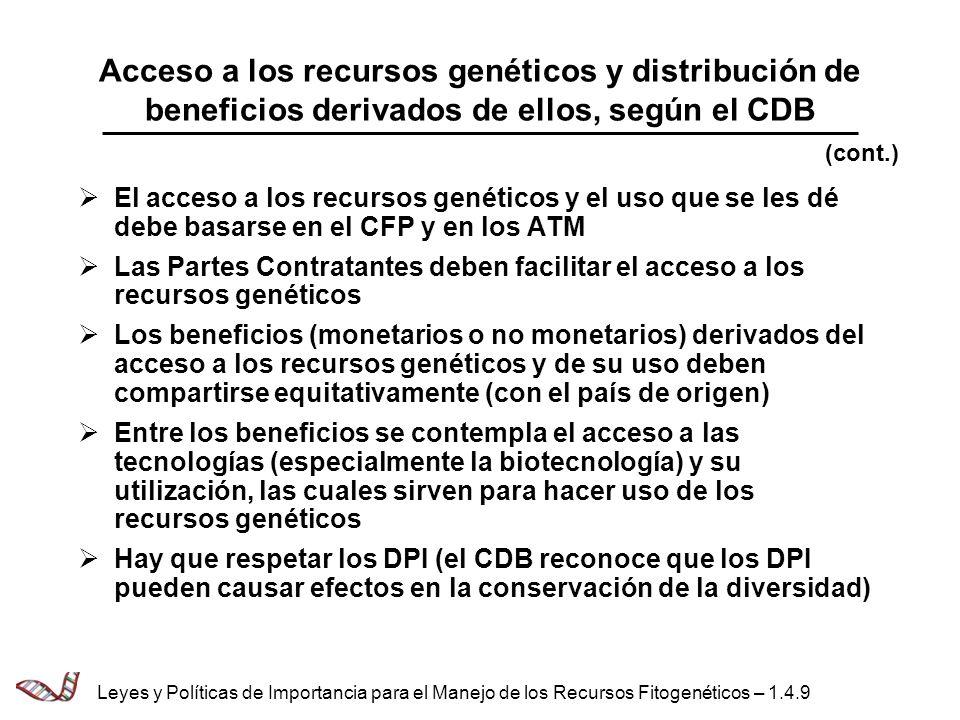 Acceso a los recursos genéticos y distribución de beneficios derivados de ellos, según el CDB El acceso a los recursos genéticos y el uso que se les d