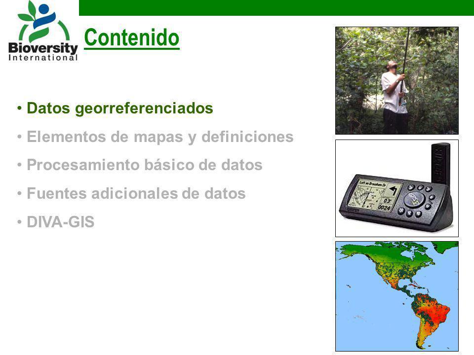 Contenido Datos georreferenciados Elementos de mapas y definiciones Procesamiento básico de datos Fuentes adicionales de datos DIVA-GIS