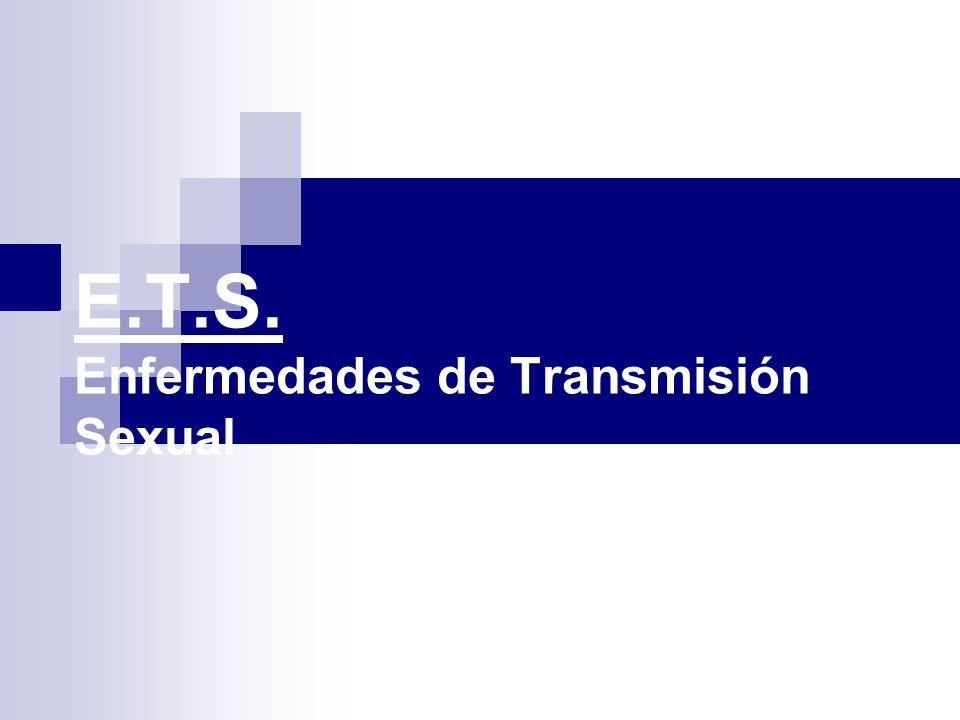 E.T.S. Enfermedades de Transmisión Sexual