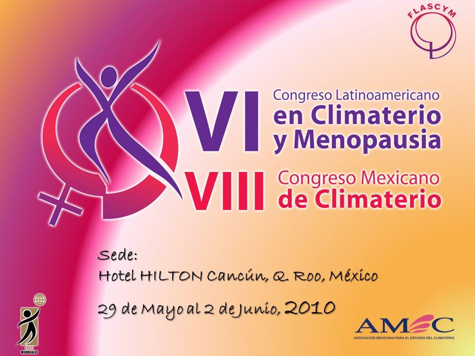 Sede: Hotel HILTON Cancún, Q. Roo, México 29 de Mayo al 2 de Junio, 2010