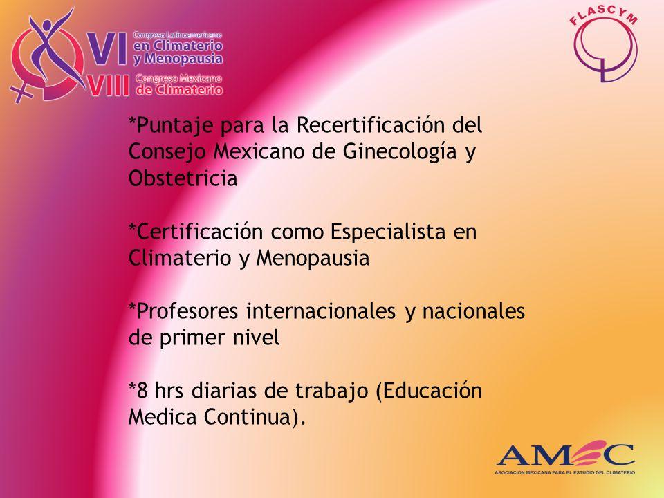 *Puntaje para la Recertificación del Consejo Mexicano de Ginecología y Obstetricia *Certificación como Especialista en Climaterio y Menopausia *Profes
