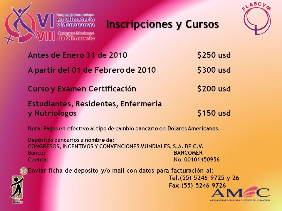 Antes de Enero 31 de 2010 $250 usd A partir del 01 de Febrero de 2010$300 usd Curso y Examen Certificación$200 usd Estudiantes, Residentes, Enfermeria