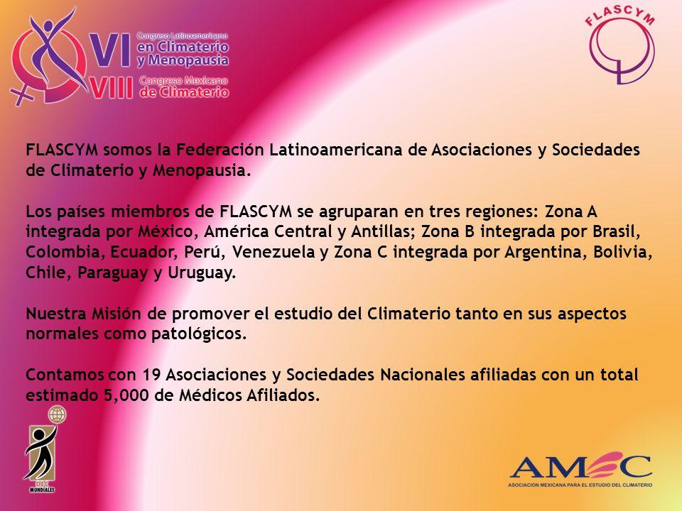 FLASCYM somos la Federación Latinoamericana de Asociaciones y Sociedades de Climaterio y Menopausia. Los países miembros de FLASCYM se agruparan en tr