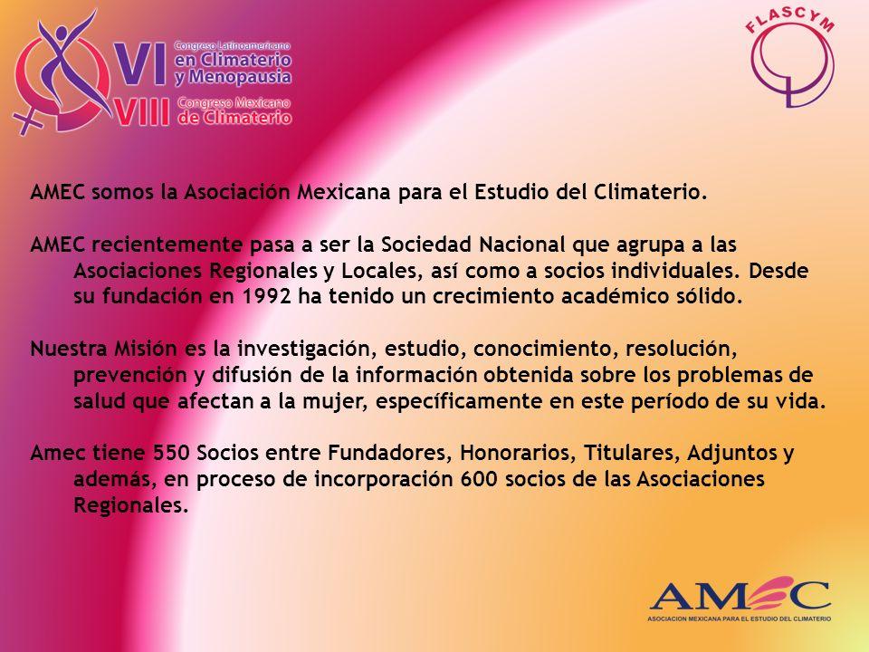 AMEC somos la Asociación Mexicana para el Estudio del Climaterio. AMEC recientemente pasa a ser la Sociedad Nacional que agrupa a las Asociaciones Reg