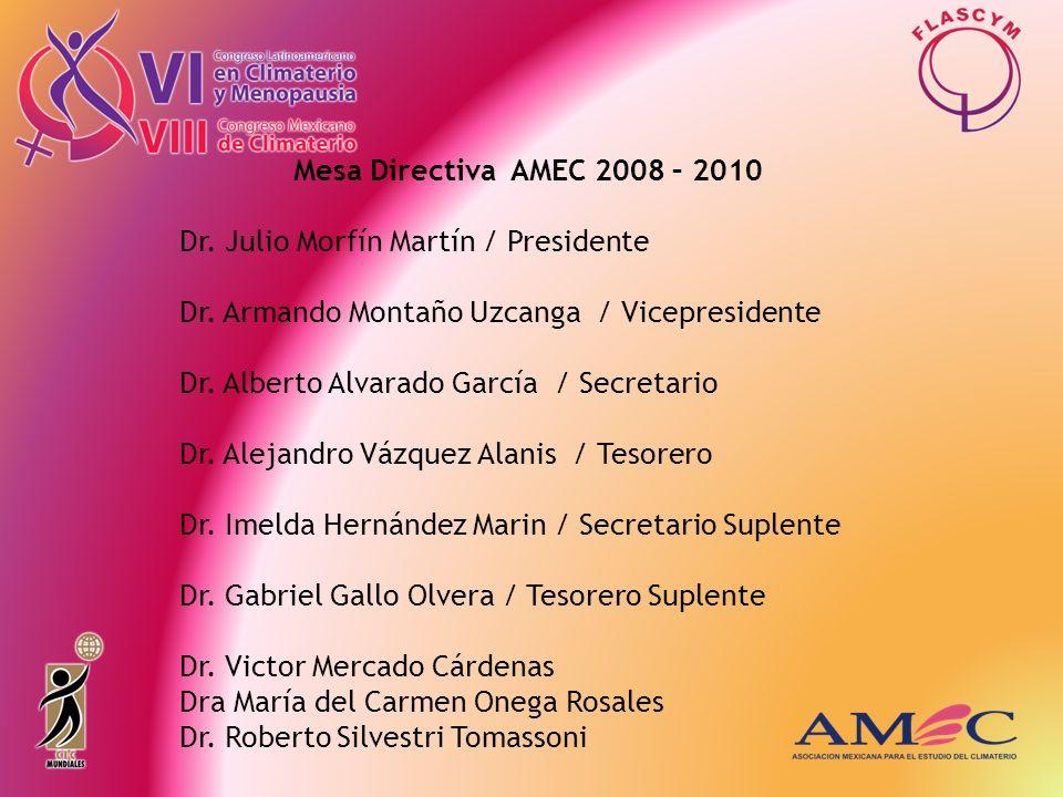 Mesa Directiva AMEC 2008 – 2010 Dr. Julio Morfín Martín / Presidente Dr. Armando Montaño Uzcanga / Vicepresidente Dr. Alberto Alvarado García / Secret