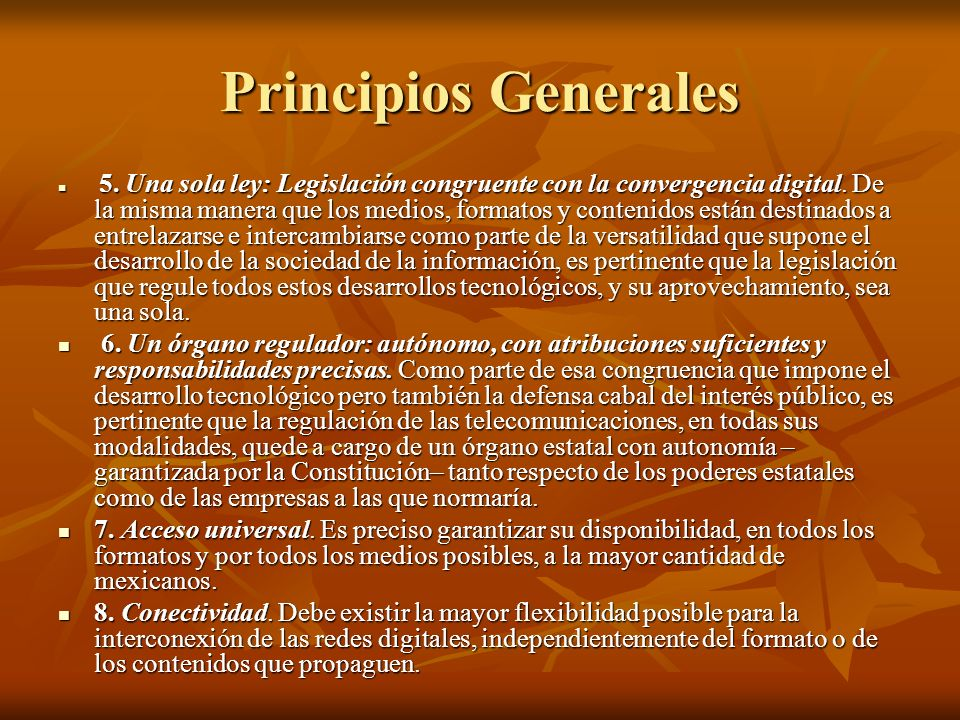Principios Generales 5. Una sola ley: Legislación congruente con la convergencia digital.