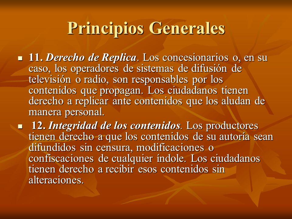 Principios Generales 11. Derecho de Replica.