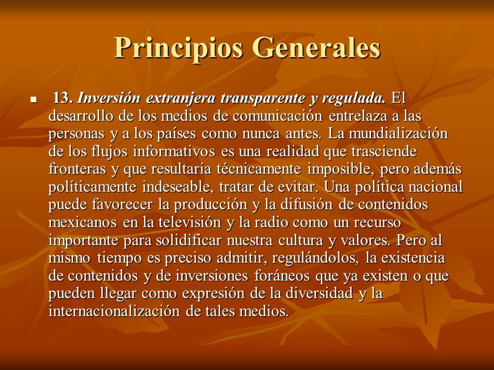 Principios Generales 13. Inversión extranjera transparente y regulada.