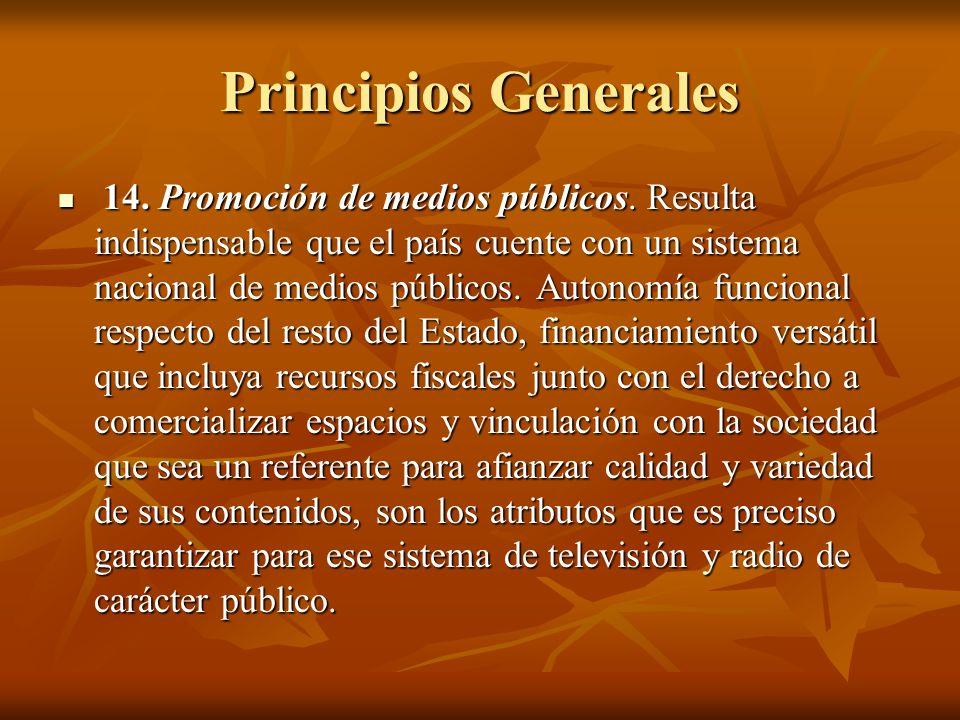 Principios Generales 14. Promoción de medios públicos.
