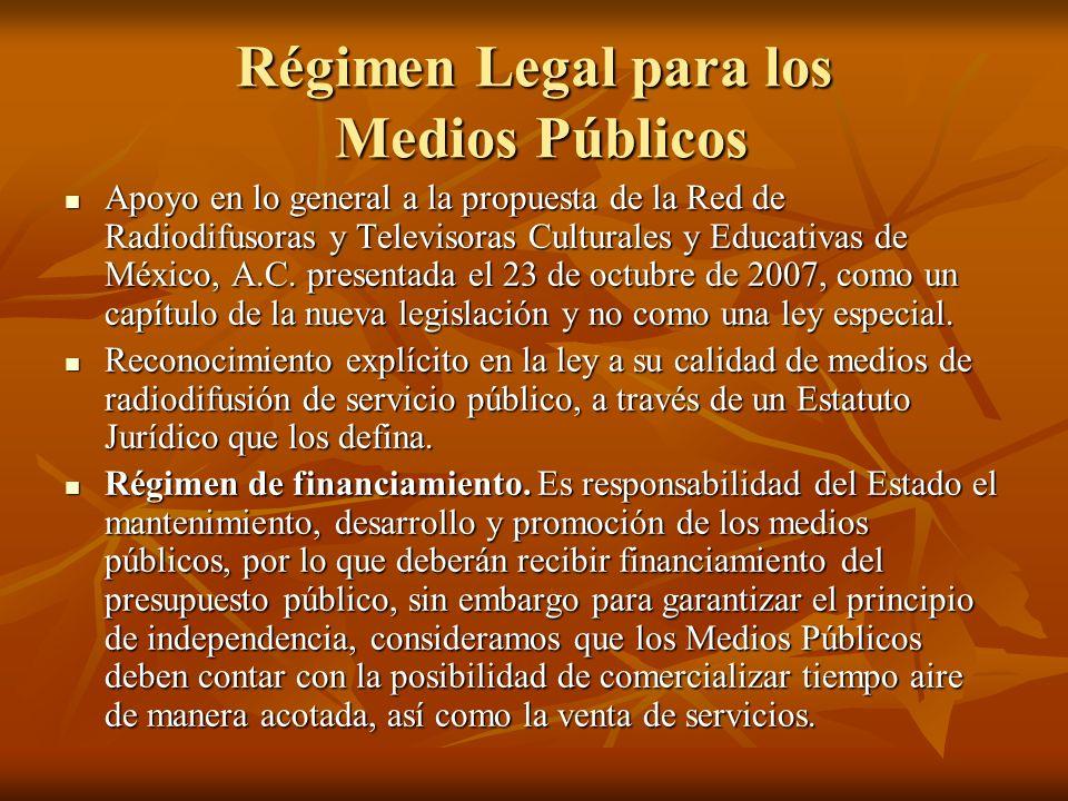 Régimen Legal para los Medios Públicos Apoyo en lo general a la propuesta de la Red de Radiodifusoras y Televisoras Culturales y Educativas de México, A.C.