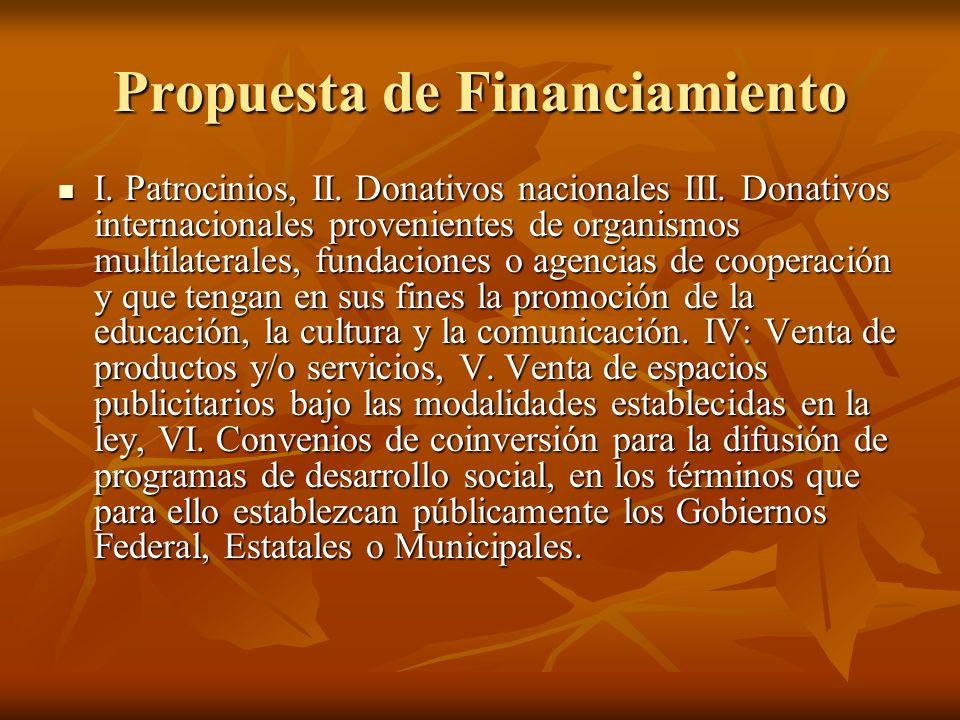 Propuesta de Financiamiento I. Patrocinios, II. Donativos nacionales III.